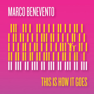 Marco_Benevento-This_Is_How_It_Goes_b